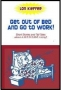 Get Out of Bed and Go to Work Book